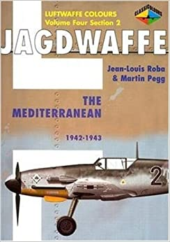 Jagdwaffe: The Mediterranean 1942-1943, Luftwaffe Colours, Vol. 4, Section 2