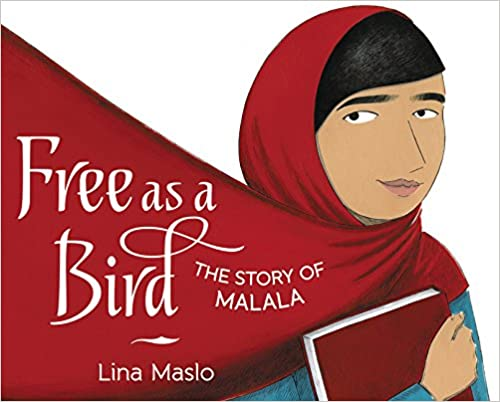 Free as a Bird The Story of Malala