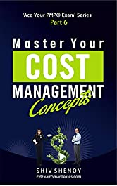 Master Your Cost Management Concepts: Essential PMP® Concepts Simplified (Ace Your PMP® Exam Book 6)