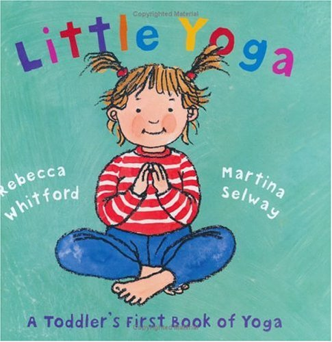 Little Yoga: A Toddler's First Book of - Whitfords Shops City