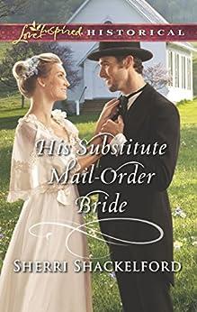 His Substitute Mail-Order Bride (Return to Cowboy Creek) by [Shackelford, Sherri]