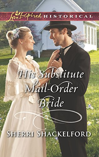 His Substitute Mail-Order Bride (Return to Cowboy Creek)