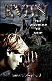 Evan, the Warrior of Nod, Tamara Shepherd, 1424108586