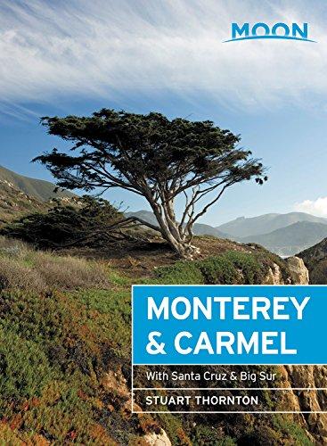 Moon Monterey   Carmel  With Santa Cruz   Big Sur  Travel Guide