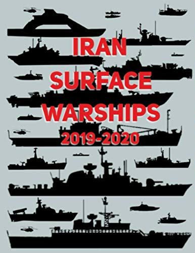 Iran Surface Warships: 2019 - 2020 (English Edition) por [Luis Ayala]
