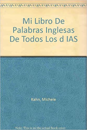 Mi Libro De Palabras Inglesas De Todos Los Dias (Spanish, English and French Edition): Michele Kahn, Benvenuti: 9780812054316: Amazon.com: Books