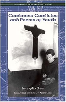 Cantares: Canticles and Poems of Youth 1925-1932 (Recovering the U.s. Hispanic Literary Heritage)
