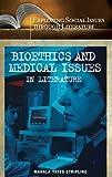 Bioethics and Medical Issues in Literature, Mahala Yates Stripling, 0313320403