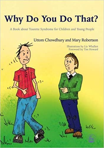Should My Son With Tourettes Syndrome >> Why Do You Do That A Book About Tourette Syndrome For Children And