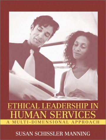 Ethical Leadership in Human Services: A Multi-Dimensional Approach