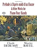 Prelude a l'Apres-midi d'un Faune and Other Works for Piano Four Hands (Dover Music for Piano) by Debussy, Claude, Ravel, Maurice, Classical Piano Sheet Music (2012) Paperback
