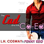 The Cad and the Co-Ed: Rugby, Book 3 | Penny Reid,L. H. Cosway