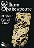 William Shakespeare: A Poet for All Time