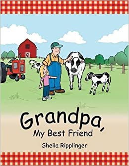 Grandpa, My Best Friend by Sheila Ripplinger (2015-02-05)