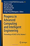 img - for Progress in Advanced Computing and Intelligent Engineering: Proceedings of ICACIE 2016, Volume 1 (Advances in Intelligent Systems and Computing) book / textbook / text book