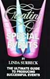 Creating Special Events : The Ultimate Guide to Producing Successful Events, Surbeck, Linda, 0962882003