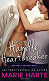 How to Handle a Heartbreaker: A hilarious and scorching contemporary romance (The McCauley Brothers)