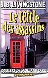 Dossiers de Scotland Yard, tome 36 : Le Cercle des assassins par J. B. Livingstone