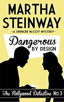 Dangerous By Design (The Hollywood Detective Book 3) by [Steinway, Martha]