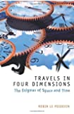 Travels in Four Dimensions: The Enigmas of Space and Time