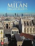 Milano. Higlights. Ediz. inglese