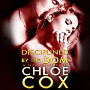 Disciplined by the Dom: Club Volare, Book 3 | Chloe Cox