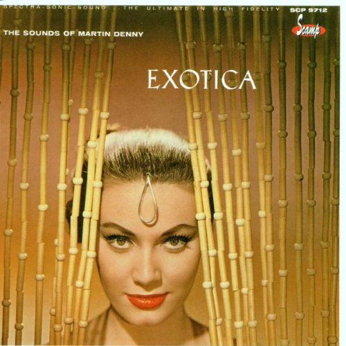The Exciting Sounds of Martin Denny: Exotica Vols. 1 & 2 (The Best Of Live Lounge)