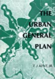 The Urban General Plan, Kent, T. J., Jr., 0918286735