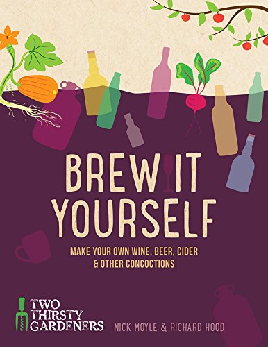 Brew It Yourself: Make Your Own Wine, Beer, and Other Concoctions ()