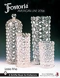 Fostoria American Line 2056 (Schiffer Book for Collectors)