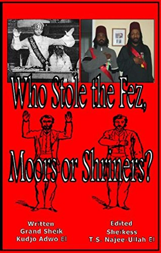 Who Stole the Fez, Moors or Shriners?