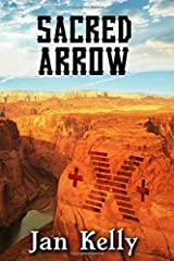Sacred Arrow: Book Four of The Arizona Series Paperback