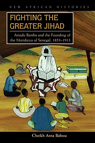 fighting-the-greater-jihad-amadu-bamba-and-the-founding-of-the-muridiyya-of-senegal-1853-1913-new-af