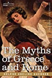 The Myths of Greece and Rome, H. A. Guerber, 1602066698