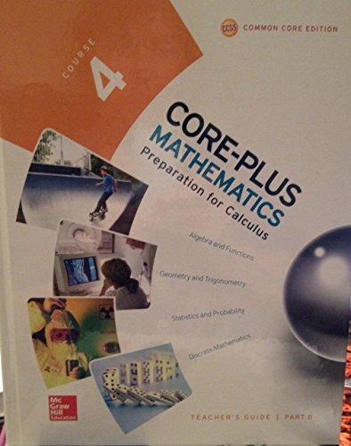 - Core-Plus Mathematics, Course 4 Teacher's Guide Part B