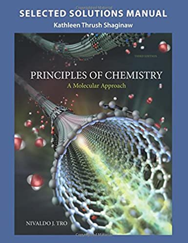 amazon com selected solution manual for principles of chemistry a rh amazon com chemistry a molecular approach 3rd edition solution manual Solution Manual of the Cell Molecular Biology