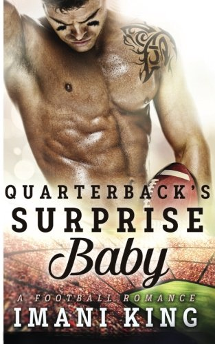 Quarterback's Surprise Baby: A Football Romance (Bad Boy Ballers)