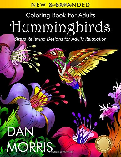 Pdf History Coloring Book for Adults: Hummingbirds: Stress Relieving Designs for Adults Relaxation: (Volume 5 of Nature Coloring Books Series by Dan Morris)