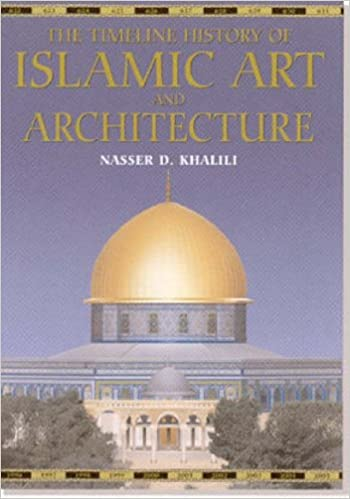 the timeline history of islamic art and architecture amazon co uk
