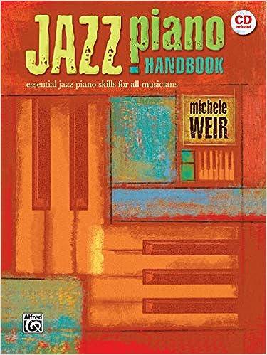 Essential Jazz Piano Skills for All Musicians Jazz Piano Handbook