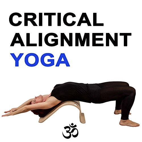 Om Critical Alignment Yoga - Therapeutic Movement for Releasing Thoracic Spine and Shoulders