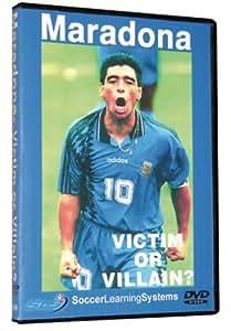 Maradona: Victim Or Villain