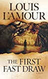 lamour the first fast draw - The First Fast Draw: A Novel
