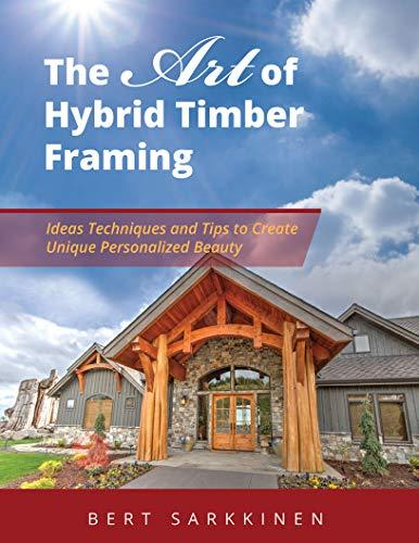 The Art of Hybrid Timber Framing by Bert Sarkkinen ebook deal