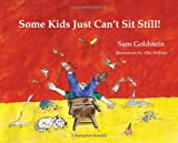 Some Kids Just Can't Sit Still!, Sam Goldstein, 1886941734