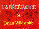 L' Abécédaire, Brian Wildsmith, 188773483X