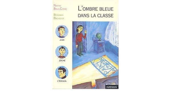 113 L Ombre Bleue Dans La Classe Amazon Ca Benjamin