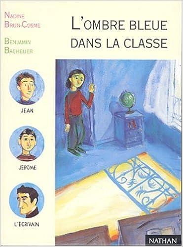 L Ombre Bleue Dans La Classe Nadine Brun Cosme