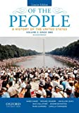 Of the People : A History of the United States - Since 1865, Oakes, James and McGerr, Michael, 0199924759
