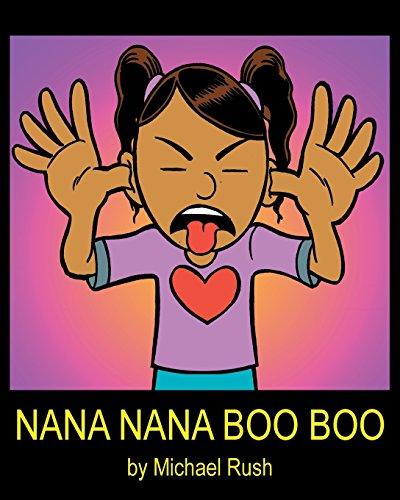 Nana Nana Boo Boo [Rush, Michael] (Tapa Blanda)